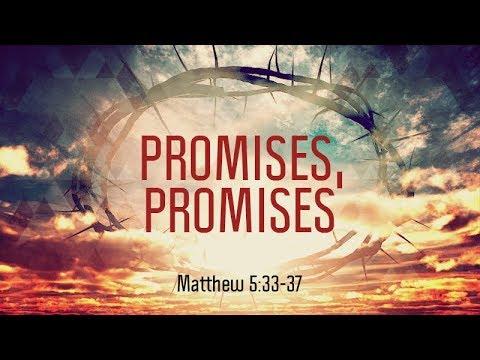 Matthew 5:33-37 | Promises, Promises |...