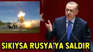 Erdoğan SIKIYSA RUSYA'YA SALDIR dedi! ABD Buna Çok Kızacak