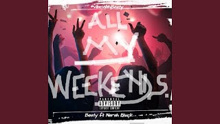 All My Weekends (feat. Nersh Blvck)