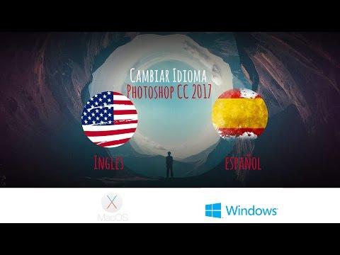 Tutorial De Photoshop CC 2017 -  Cambiar Idioma (Windows - MacOS)