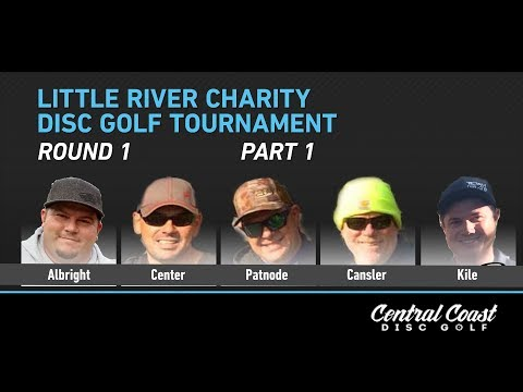 2017 Little River Charity Disc Golf Tournament - Round 1 Part 1