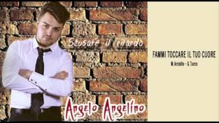 Angelo Angelino - Fammi toccare il tuo cuore