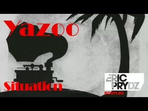 Yazoo  Situation Eric Prydz Bootleg