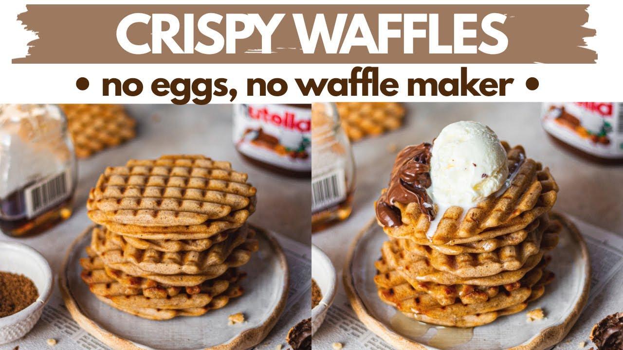 CRISP WAFFLES- NO EGGS, NO WAFFLE MAKER, NO OVEN  lock down eggless  waffles without waffle iron