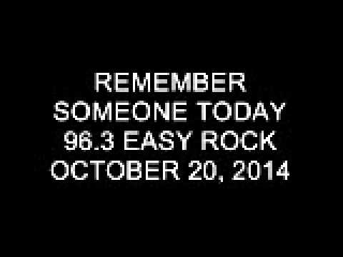 Remember Someone Today (4)/Lite All Nite 96.3 Easy Rock October 20, 2014