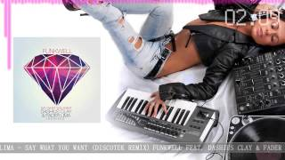 funkwell feat dashius clay fader lima say what you want discotek remix hq