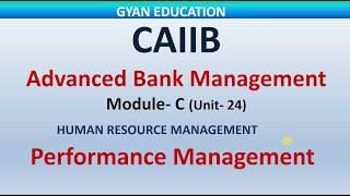 Performance Management | CAIIB | ABM | Mod- C | Unit-24