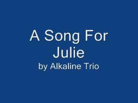 A Song For Julie  Alkaline Trio