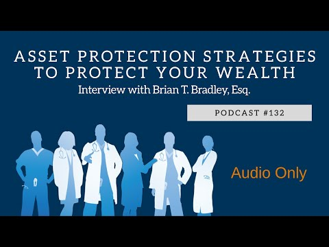 Podcast #132- Asset Protection Strategies To Secure Your Wealth