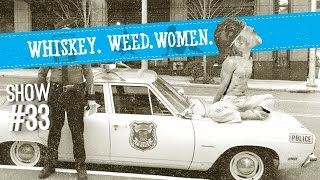 (#33) DUI Stretches WHISKEY. WEED. WOMEN.