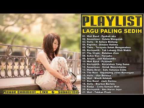 Jutaan Mantan Menangis Dengarin Lagu Ini !! ( 21 Lagu Paling Sedih Banget Terbaik 2017 )