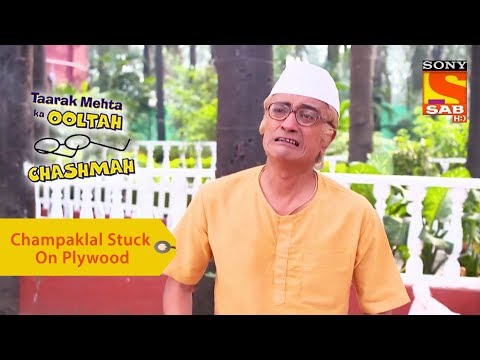Your Favorite Character | Champaklal Stuck On Plywood | Taarak Mehta Ka Ooltah Chashmah