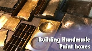Building Handmade Brass Paintboxes for Watercolor & Gouache