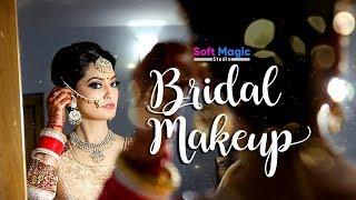 Best Bridal Makeup Video   Getting Ready   Soft Magic Studio   2017