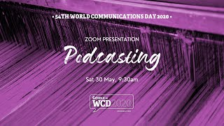 WCD2020 Sessions - Storytelling Through Podcasts (tips and more...)
