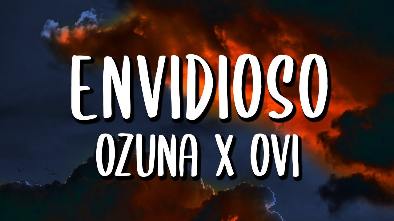 Ozuna x Ovi - Envidioso (Letra/Lyrics)