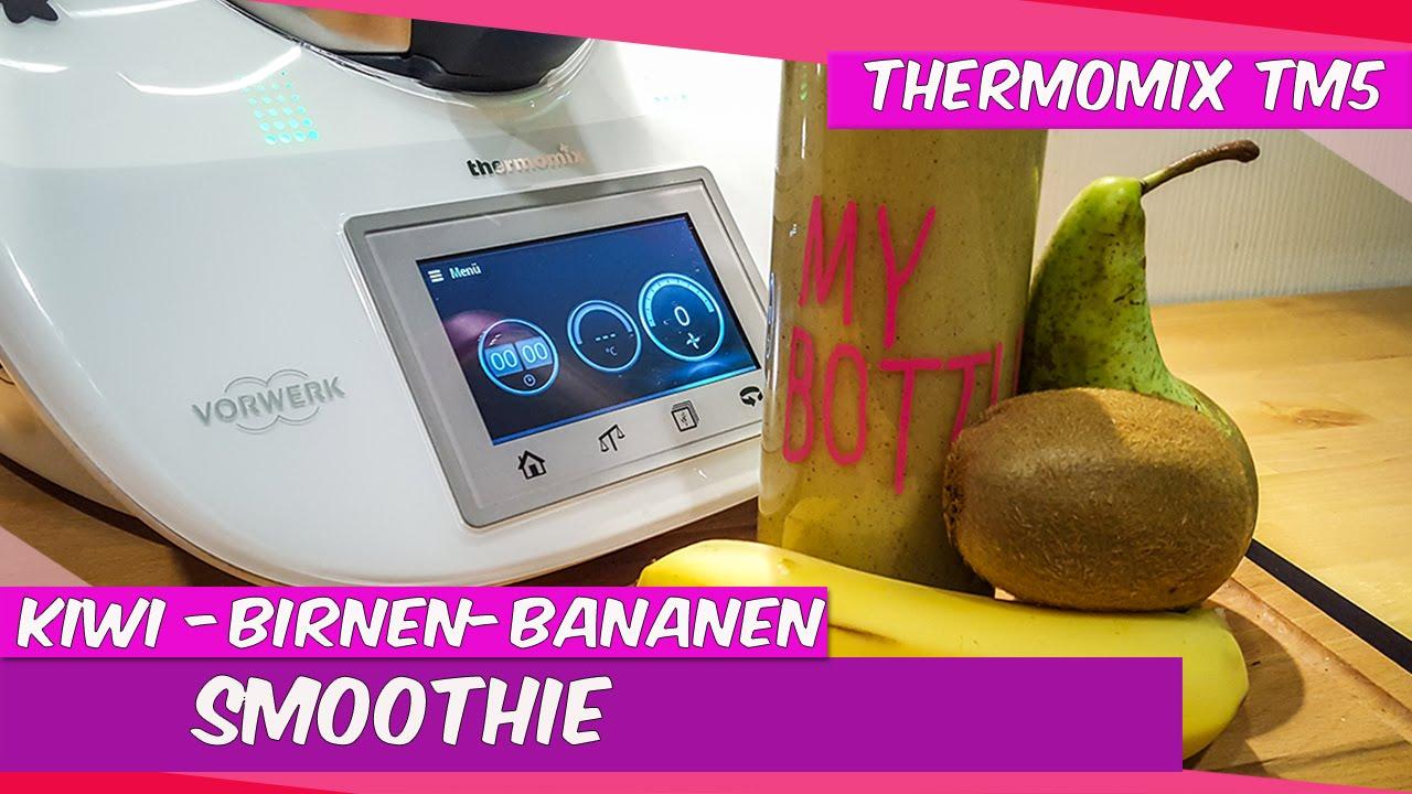 Thermomix Tm5 Kiwi Birnen Bananen Smoothie Ruck Zuck Youtube