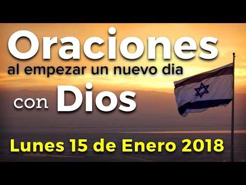 Oraciones al empezar un nuevo día con Dios   Lunes 15 de Enero