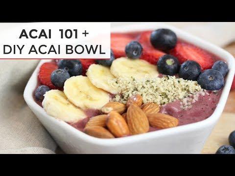 ACAI 101 + How To Make an ACAI BOWL