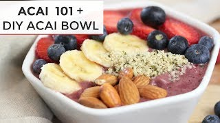 ACAI 101 + How To Make an ACAI BOWL