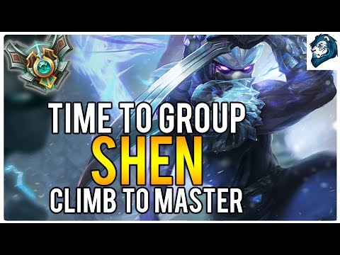 TIME TO GROUP ON SHEN - Climb to Masters | League of Legends