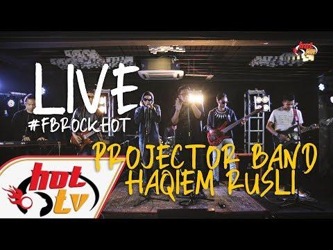 (LIVE FULL) HAQIEM RUSLI X PROJECTOR BAND : FB ROCK HOT