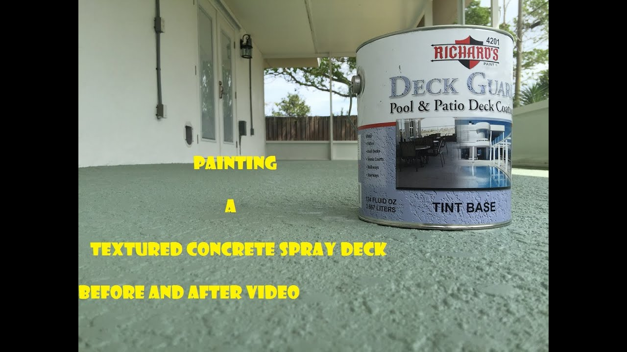 Superbe Painting A Textured Concrete Spray Deck Before And After Video