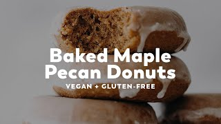Baked Maple Pecan Donuts // vegan + gluten-free + oil-free