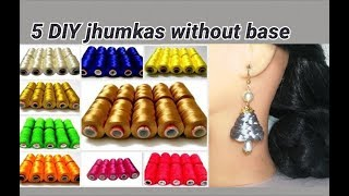 5 DIY jhumkas making without base with only silk threads