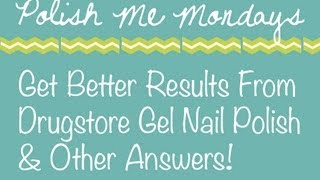 Polish Me Mondays | Drugstore Gel Nail Polish & Tips! Thumbnail