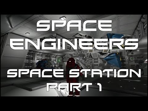 Space Engineers - Space Station Construction (Part 1)