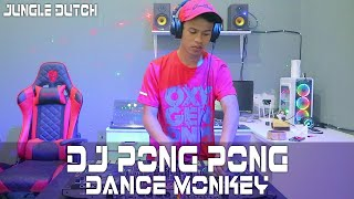 Download Lagu DJ PONG PONG X DANCE MONKEY [ JUNGLE DUTCH TERBARU 2020 ] DJ EVOLUSI REMIX mp3