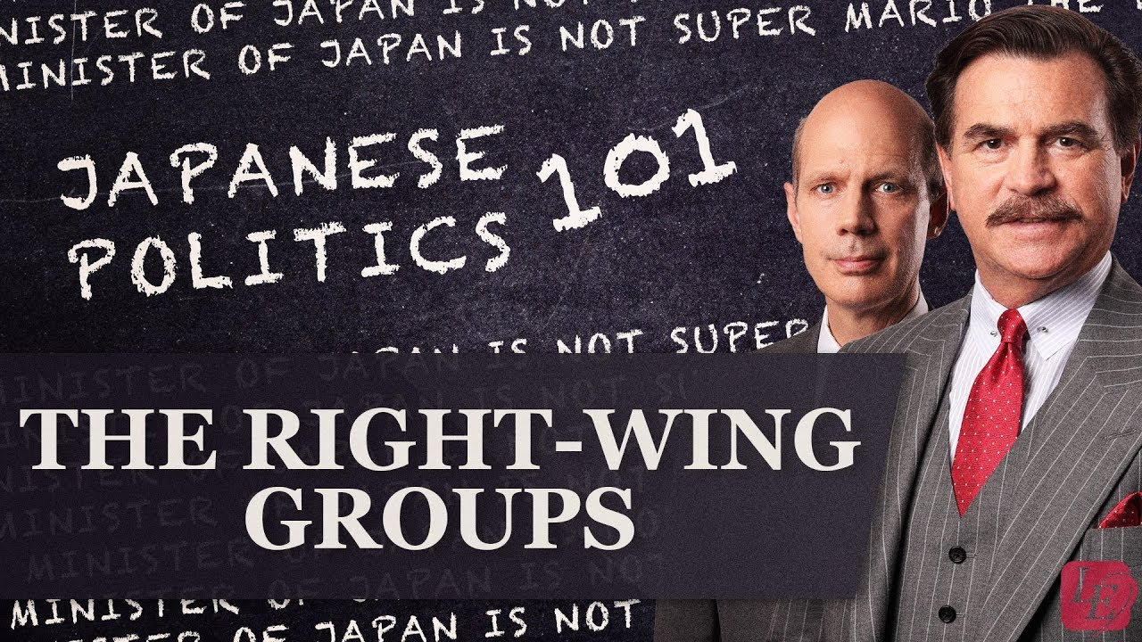 The Alt-Right of Japan: Japanese Politics 101