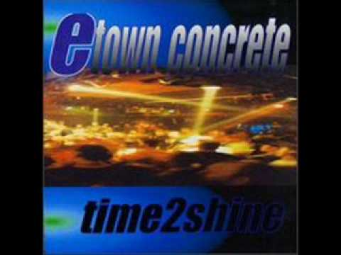 E Town Concrete - For The Fame