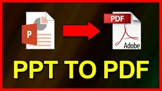 How to convert PowerPoint ppt / pptx to a PDF file - Tutorial (2019)