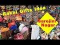 Sarojini Nagar Market || Gift Ideas For Girls || Raksha Bandhan Special 2017