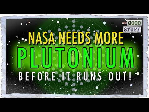 NASA Needs Plutonium! (And it's Running Out)