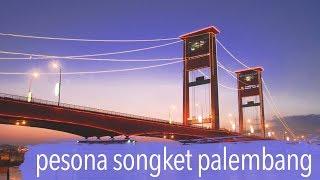 PESONA SONGKET PALEMBANG