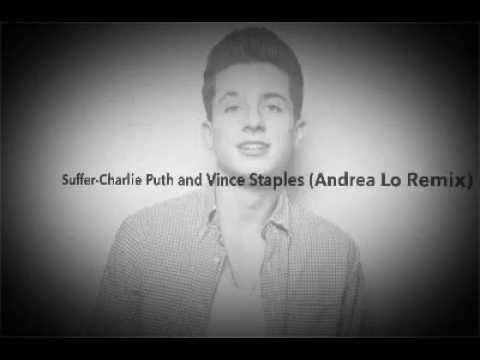 Suffer-Charlie Puth (Vince Staples and Andrea Lo Remix) Lyrics