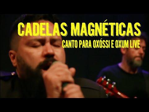 CADELAS MAGNÉTICAS - Canto para Oxossi e Oxum ( Live )