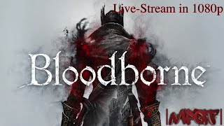 Bloodborne (PS4) Late Night Live-Stream 4/25/13 in 1080p HD