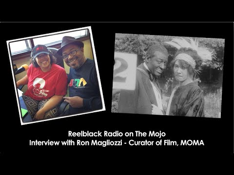 Reelblack Radio - Interview w/ Ron Magliozzi Curator of Bert Williams Restoration at MOMA