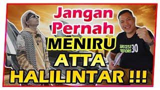 JANGAN PERNAH MENIRU ATTA HALILINTAR !!!