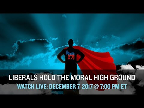 Liberals Hold the Moral High Ground - LIVE DEBATE