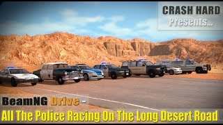 BeamNG Drive - All The Police Racing On The Long Desert Road