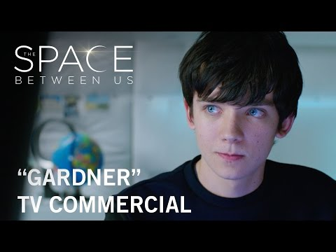 "The Space Between Us | ""Gardner"" TV Commercial 