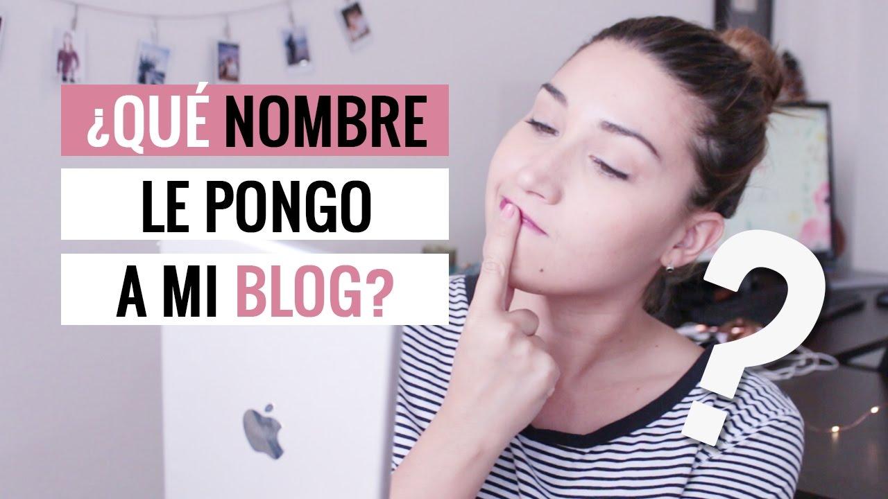 Qué Nombre Le Pongo A Mi Blog O Canal De Youtube Sonia Alicia