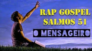 RAP GOSPEL     SALMOS 51     O MENSAGEIRO      LANÇAMENTO    2017 - 2018    DOWNLOAD MP3