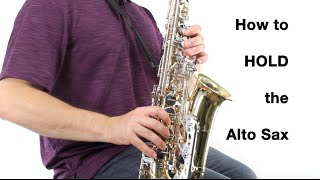 Alto Sax Beginner Lesson - How to Hold the Saxophone (Playing Position)