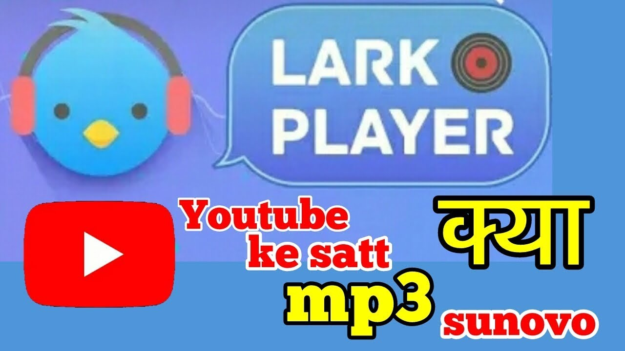 lark player app download and use tutorial in hinde technical 3 star